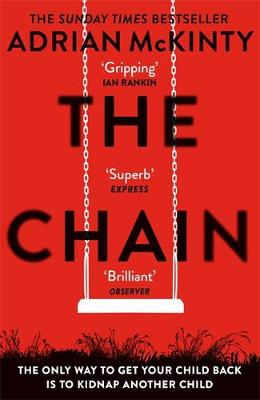 The Chain by Adrian McKinty | 9781409189602