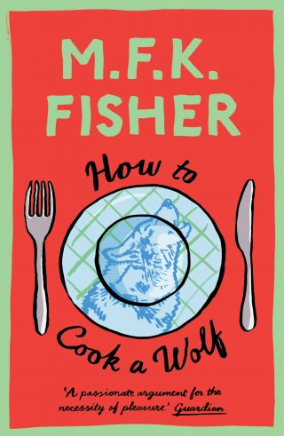 How to Cook a Wolf by M.F.K. Fisher | 9781911547822