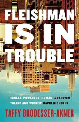 Fleishman Is in Trouble by Taffy Brodesser-Akner | 9781472267078
