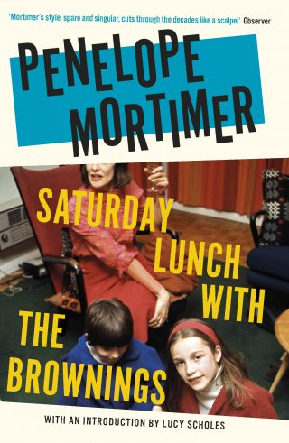 Saturday Lunch with the Brownings by Penelope Mortimer | 9781911547723