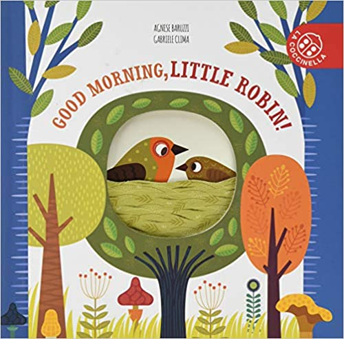 Good Morning, Little Robin by Gabriele Clima | 9788855060004