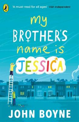 My Brother's Name is Jessica by John Boyne | 9780241376164