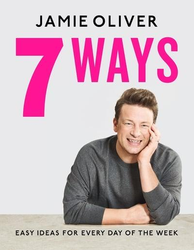 7 Ways: Easy Ideas for Every Day of the Week by Jamie Oliver | 9780241431153