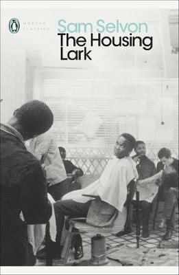The Housing Lark – Penguin Modern Classics by Sam Selvon