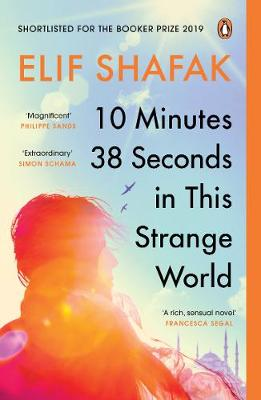 10 Minutes 38 Seconds in this Strange World by Elif Shafak | 9780241979464