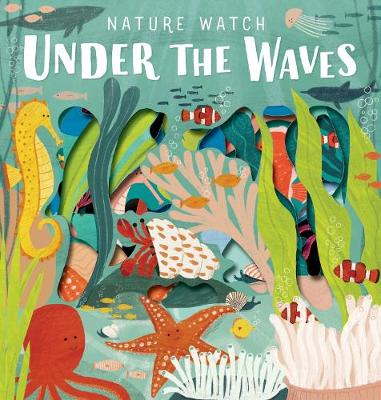 Under the Waves – Nature Watch by Sarah Levison