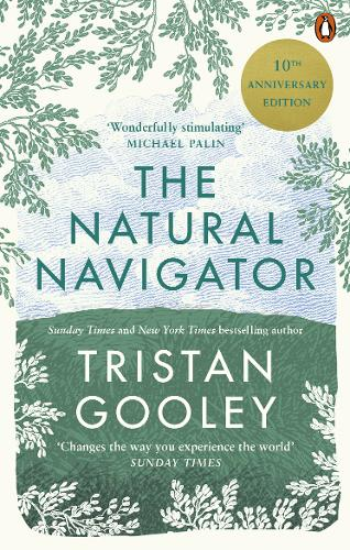 The Natural Navigator: 10th Anniversary Edition by Tristan Gooley | 9780753557983