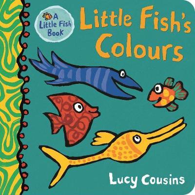 Little Fish's Colours by Lucy Cousins | 9781406381801