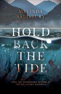 Hold Back The Tide by Melinda Salisbury | 9781407180298