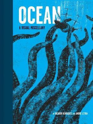 Ocean: A Visual Miscellany by Ricardo Henriques