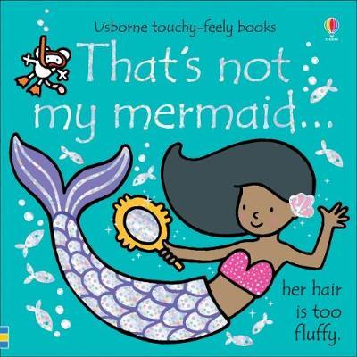 That's not my mermaid… by Fiona Watt