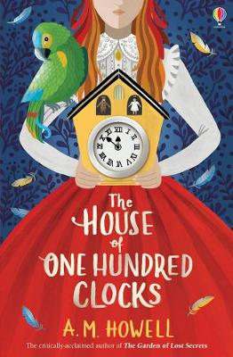 The House of One Hundred Clocks by A.M. Howell
