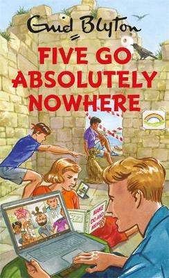 Five Go Absolutely Nowhere by Bruno Vincent | 9781529412086