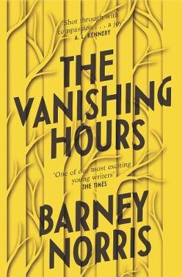 The Vanishing Hours by Barney Norris