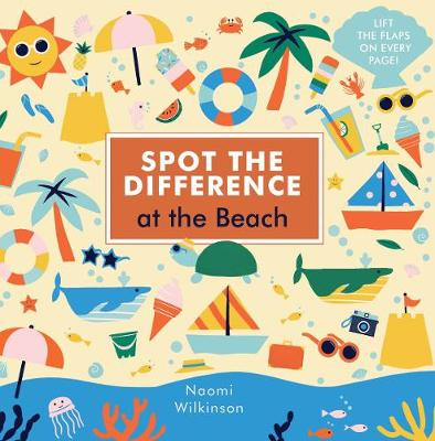 Spot the Difference: At the Beach by Naomi Wilkinson | 9781786030986