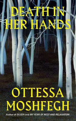 Death in Her Hands by Ottessa Moshfegh | 9781787332201