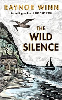 The Wild Silence by Raynor Winn | 9780241401460