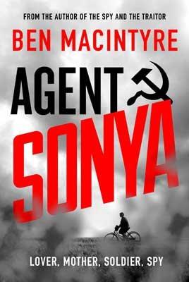 Agent Sonya by Ben MacIntyre | 9780241408506