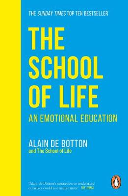 The School of Life: An Emotional Education by Alain de Botton | 9780241985830