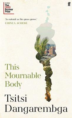 This Mournable Body by Tsitsi Dangarembga | 9780571355518