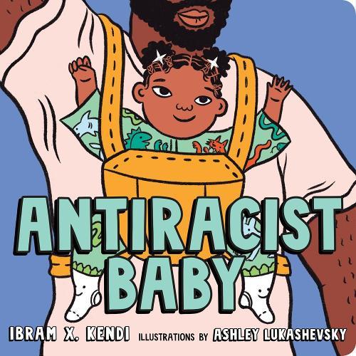 Antiracist Baby by Ibram X. Kendi | 9780593110416