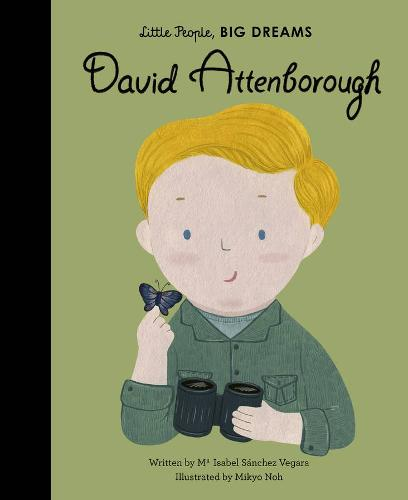David Attenborough – Little People, BIG DREAMS by Maria Isabel Sanchez Vegara | 9780711245631