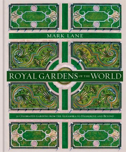Royal Gardens of the World by Mark Lane | 9780857838018