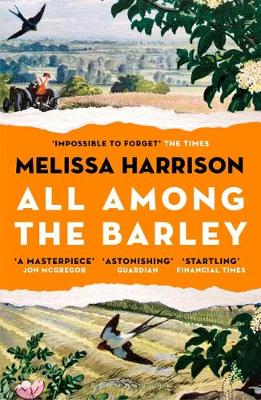All Among the Barley by Melissa Harrison
