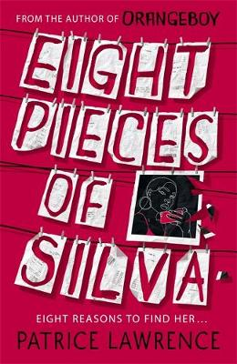 Eight Pieces of Silva by Patrice Lawrence | 9781444954746