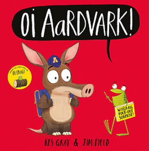 Oi Aardvark! by Kes Gray | 9781444955927