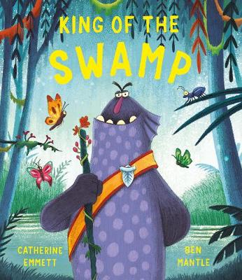 King of the Swamp by Catherine Emmett