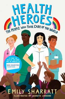 Health Heroes: The People Who Took Care of the World by Emily Sharratt | 9781471197215