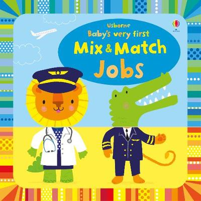 Baby's Very First Mix and Match Jobs by Fiona Watt