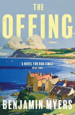 The Offing by Benjamin Myers | 9781526611307