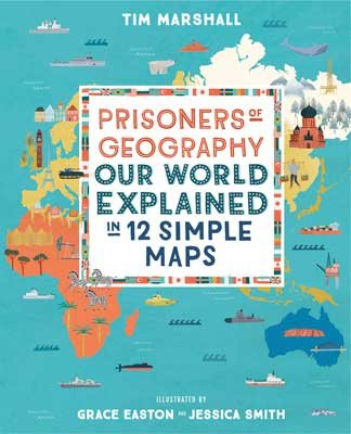 Prisoners of Geography: Our World Explained in 12 Simple Maps by Tim Marshall | 9781783964130