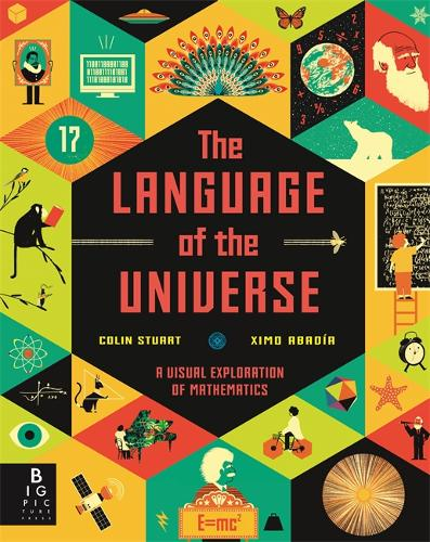The Language of the Universe: A Visual Exploration of Maths by Colin Stuart