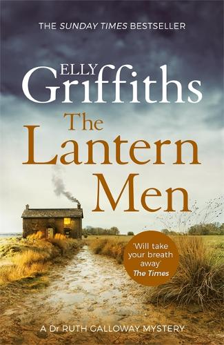 The Lantern Men – The Dr Ruth Galloway Mysteries by Elly Griffiths | 9781787477551