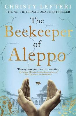 The Beekeeper of Aleppo by Christy Lefteri | 9781785768927