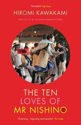 The Ten Loves of Mr Nishino by Hiromi Kawakami