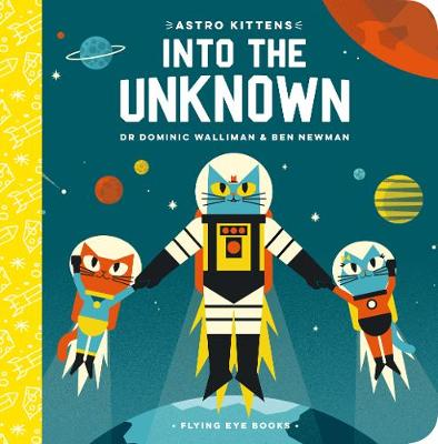Astro Kittens: Into the Unknown by Dominic Walliman