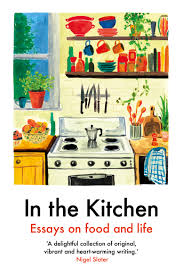 In the Kitchen: Essays on food and life by Various authors | 9781911547662