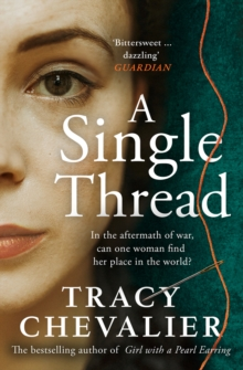 A Single Thread by Tracy Chevalier | 9780008153847