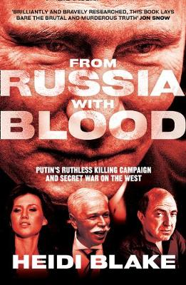 From Russia with Blood by Heidi Blake | 9780008300098