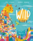 Wild Cities by Ben Lerwill | 9780241433768