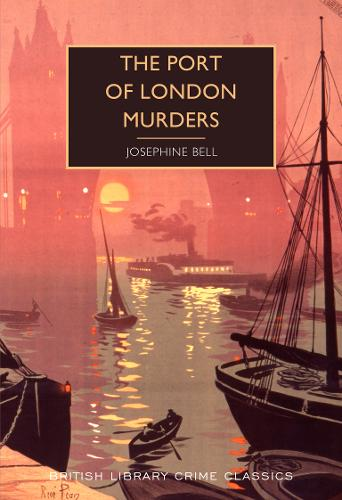The Port of London Murders by Josephine Bell