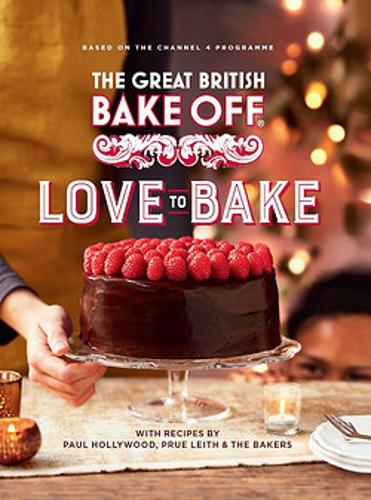 The Great British Bake Off: Love to Bake by The Bake Off Team | 9780751574685