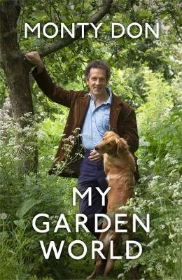 My Garden World by Monty Don | 9781473666559
