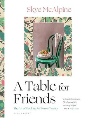 A Table for Friends by Skye McAlpine | 9781526615114