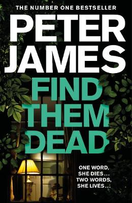 Find Them Dead by Peter James | 9781529004328