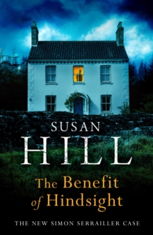 The Benefit of Hindsight by Susan Hill | 9781529110548